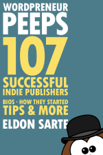 Wordpreneur Peeps: 107 Successful Indie Publishers